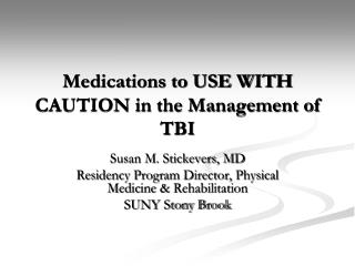 Medications to USE WITH CAUTION in the Management of TBI