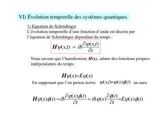 VI) Évolution temporelle des systèmes quantiques.