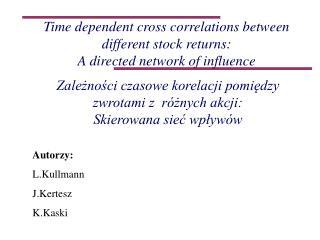 Zależności czasowe korelacji pomiędzy zwrotami z różnych akcji: Skierowana sieć wpływów
