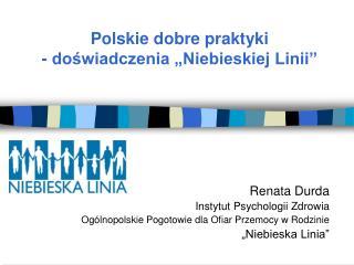 """Polskie dobre praktyki - doświadczenia """"Niebieskiej Linii"""""""