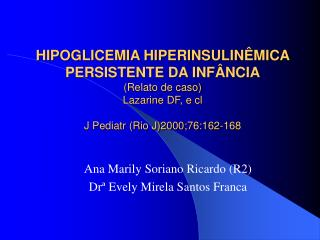 Ana Marily Soriano Ricardo (R2) Drª Evely Mirela Santos Franca