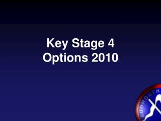 Key Stage 4 Options 2010