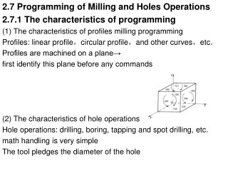 2.7 Programming of Milling and Holes Operations 2.7.1 The characteristics of programming