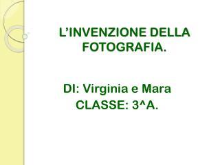 L'INVENZIONE DELLA FOTOGRAFIA.