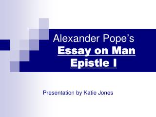 Alexander Pope's  Essay on Man  Epistle I