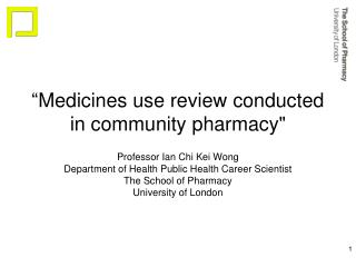 """""""Medicines use review conducted in community pharmacy"""""""