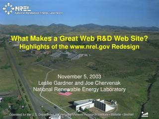 November 5, 2003 Leslie Gardner and Joe Chervenak  National Renewable Energy Laboratory