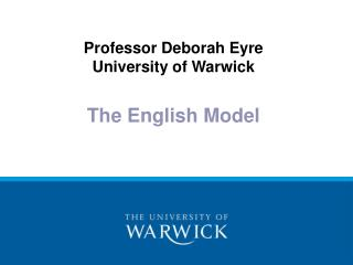 Professor Deborah Eyre University of Warwick