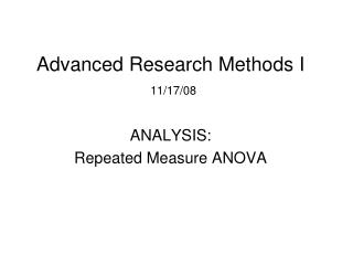 Advanced Research Methods I 11/17/08