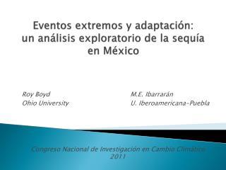 Eventos extremos y adaptación : un análisis exploratorio de la sequía en México