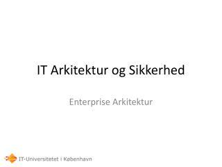 IT Arkitektur og Sikkerhed