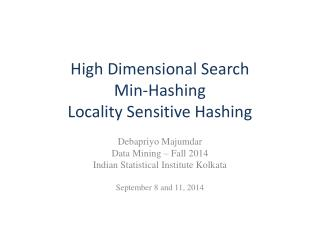 High Dimensional Search Min-Hashing Locality Sensitive Hashing