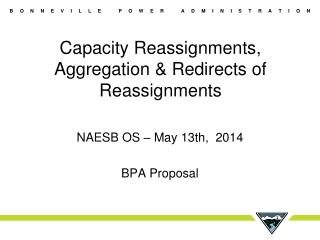 Capacity Reassignments, Aggregation & Redirects of Reassignments