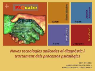 Noves tecnologies aplicades al diagnòstic i tractament dels processos psicològics