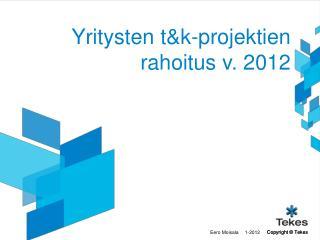Yritysten t&k-projektien rahoitus v. 2012