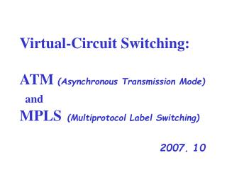 Virtual Circuit (VC)  Switching