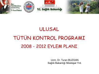 ULUSAL TÜTÜN KONTROL PROGRAMI 2008 - 2012 EYLEM PLANI