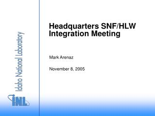 Headquarters SNF/HLW Integration Meeting