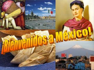 ¡Bienvenidos a México!