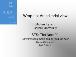 Wrap-up: An editorial view Michael Lynch, Cornell University