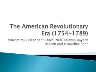 The American Revolutionary Era (1754-1789)