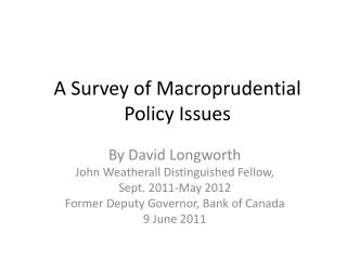 A Survey of Macroprudential Policy Issues