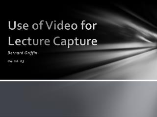 Use of Video for Lecture Capture