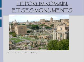 LE FORUM ROMAIN,  ET SES MONUMENTS