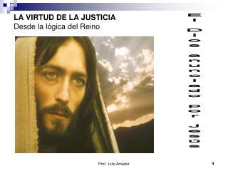 LA VIRTUD DE LA JUSTICIA Desde la lógica del Reino