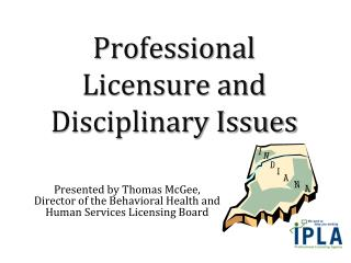 Professional Licensure and Disciplinary Issues