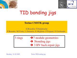 TID bonding jigs