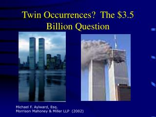 Twin Occurrences?  The $3.5 Billion Question