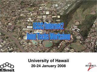 University of Hawaii 20-24 January 2008