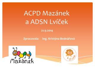 ACPD Mazánek a ADSN Lvíček