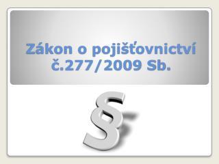 Zákon o pojišťovnictví č.277/2009 Sb.