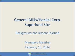 General Mills/Henkel Corp. Superfund Site
