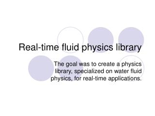 Real-time fluid physics library