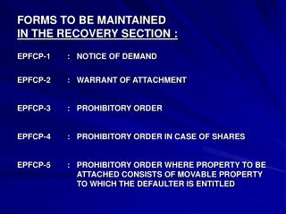FORMS TO BE MAINTAINED IN THE RECOVERY SECTION :