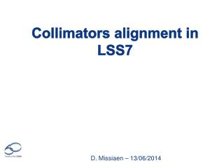 Collimators alignment in LSS7