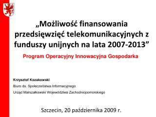 """""""Możliwość finansowania przedsięwzięć telekomunikacyjnych z funduszy unijnych na lata 2007-2013"""""""