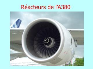 Réacteurs de l'A380