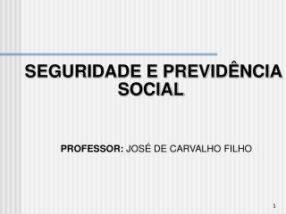 SEGURIDADE E PREVIDÊNCIA SOCIAL