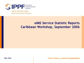 eIMS Service Statistic Reports Caribbean Workshop, September 2006