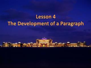 Lesson 4 The Development of a Paragraph