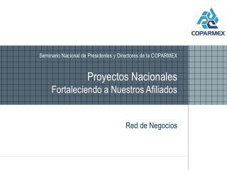 Proyectos Nacionales Fortaleciendo a Nuestros Afiliados