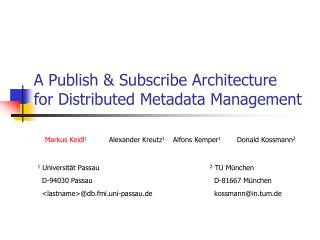 A Publish & Subscribe Architecture  for Distributed Metadata Management