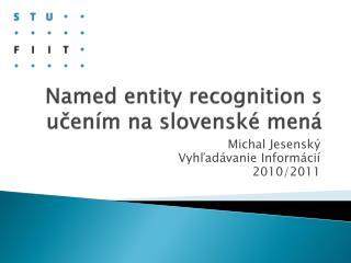 Named entity recognition s učením na slovenské mená