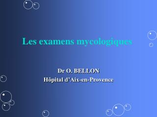 Les examens mycologiques