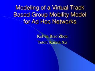 Modeling of a Virtual Track Based Group Mobility Model for Ad Hoc Networks