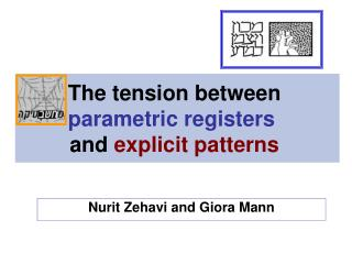 The tension between parametric registers and explicit patterns